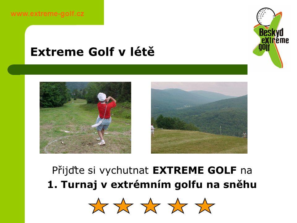 Extreme Golf v létě Přijďte si vychutnat EXTREME GOLF na 1.