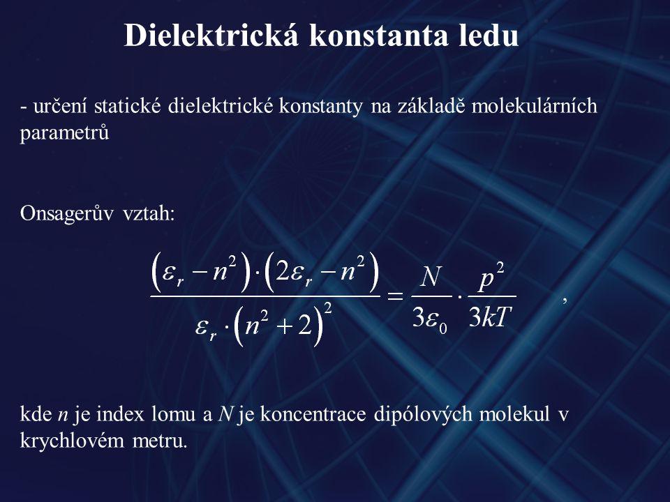Dielektrická konstanta ledu - Onsagerův vztah platí pouze pro slabě polární dielektrika při dostatečně vysokých teplotách - přesnější vztah odvodil Kirkwood:, - kde g je redukční faktor, pro který platí z...