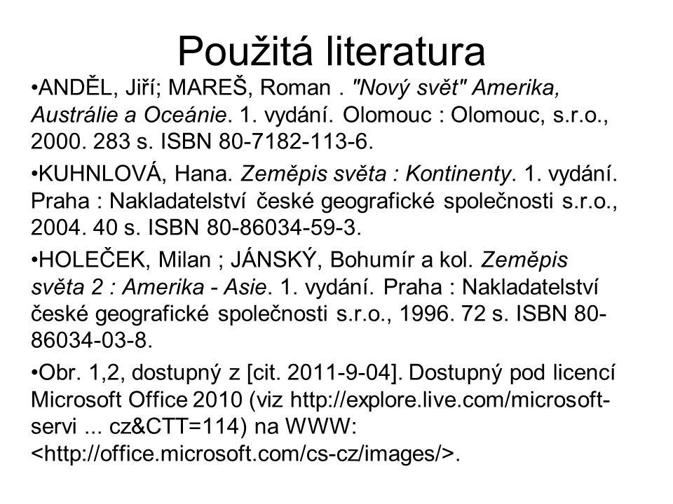 Použitá literatura ANDĚL, Jiří; MAREŠ, Roman.