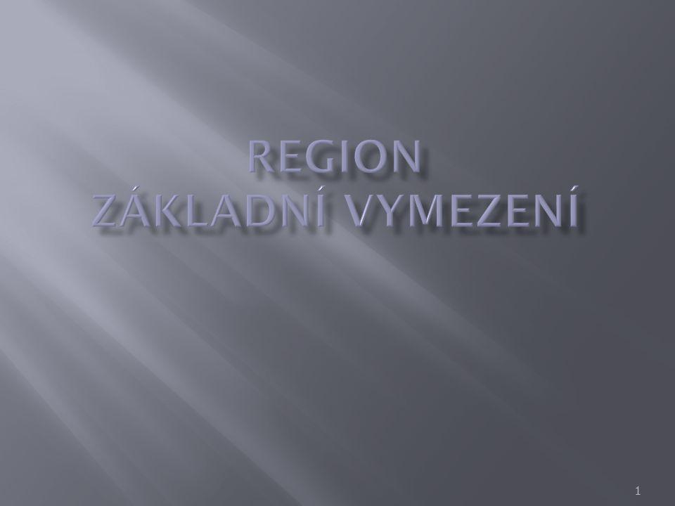  Region, účelový region, administrativní region  Mikroregion  Euroregion  Politický region  Kulturní region  Periferní region  Strukturálně postižený region … CO JE REGION.