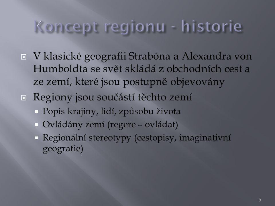  V klasické geografii Strabóna a Alexandra von Humboldta se svět skládá z obchodních cest a ze zemí, které jsou postupně objevovány  Regiony jsou so