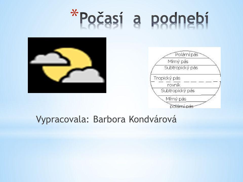 Vypracovala: Barbora Kondvárová