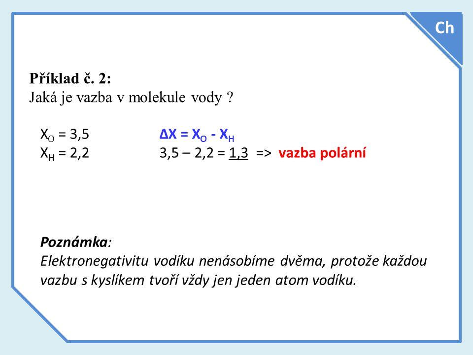 Ch Příklad č. 2: Jaká je vazba v molekule vody .