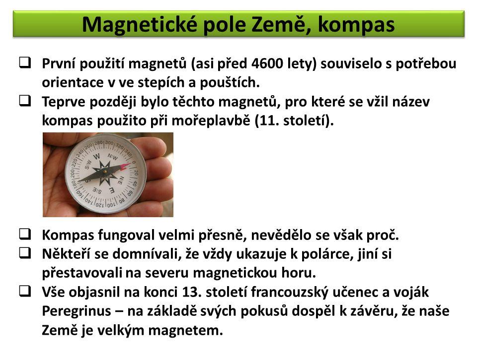  První použití magnetů (asi před 4600 lety) souviselo s potřebou orientace v ve stepích a pouštích.  Teprve později bylo těchto magnetů, pro které s