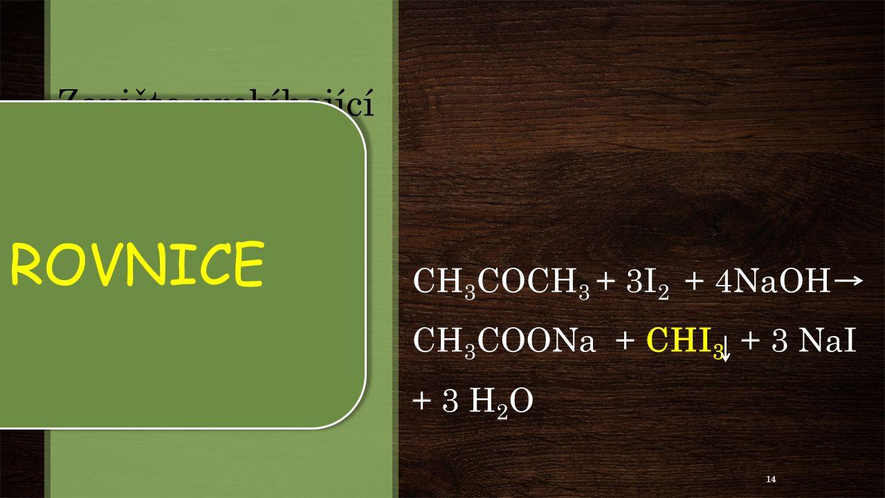 Zapište probíhající děj rovnicí.