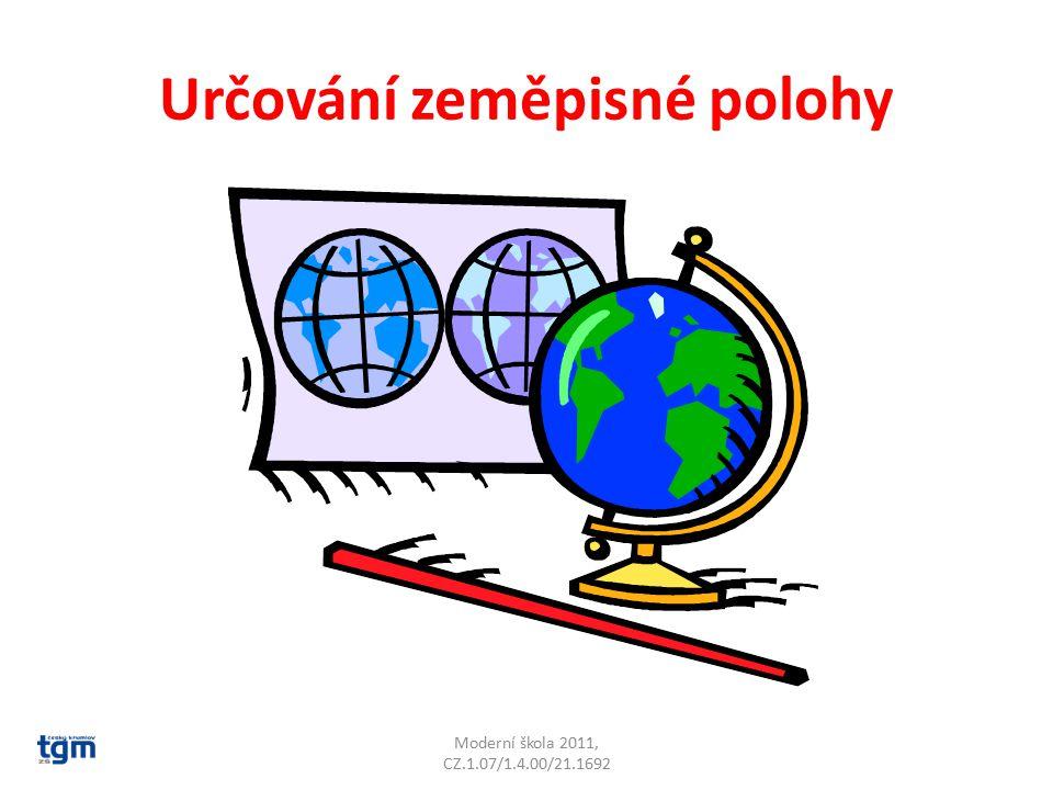 Určování zeměpisné polohy Moderní škola 2011, CZ.1.07/1.4.00/21.1692