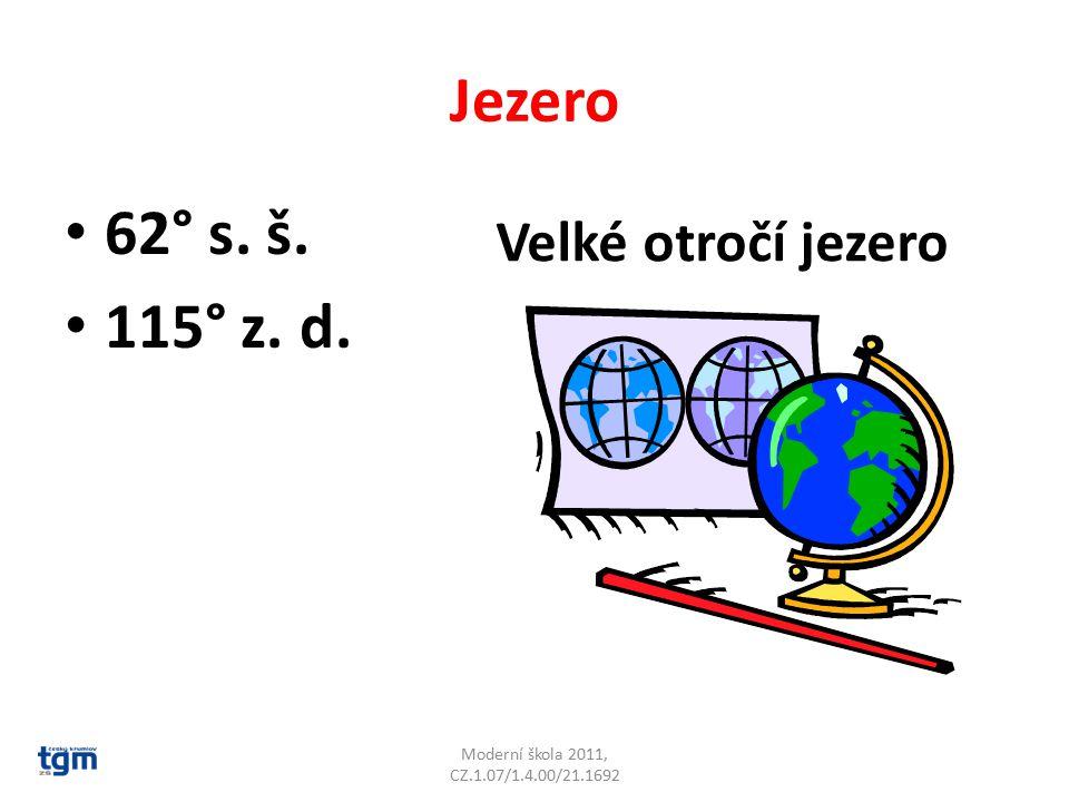 Velké otročí jezero Jezero 62° s. š. 115° z. d. Moderní škola 2011, CZ.1.07/1.4.00/21.1692
