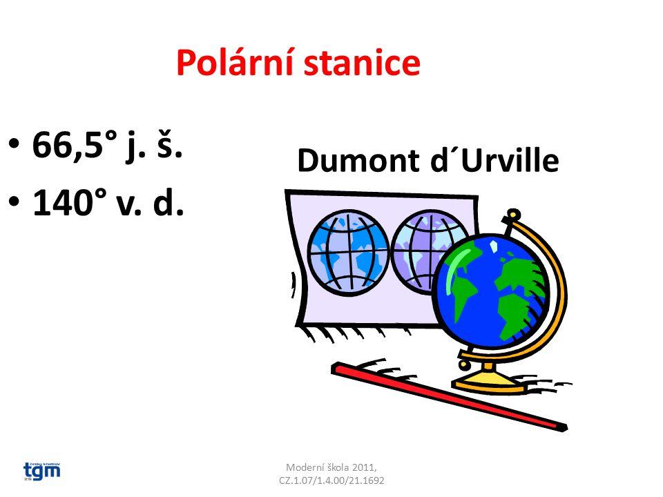 Moderní škola 2011, CZ.1.07/1.4.00/21.1692 Polární stanice 66,5° j. š. 140° v. d. Dumont d´Urville