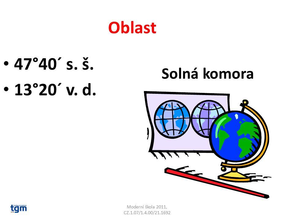 Moderní škola 2011, CZ.1.07/1.4.00/21.1692 Oblast 47°40´ s. š. 13°20´ v. d. Solná komora