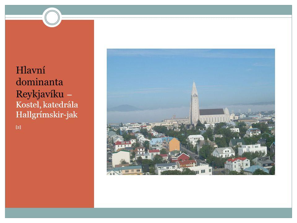 Hlavní dominanta Reykjavíku – Kostel, katedrála Hallgrímskir-jak [2]