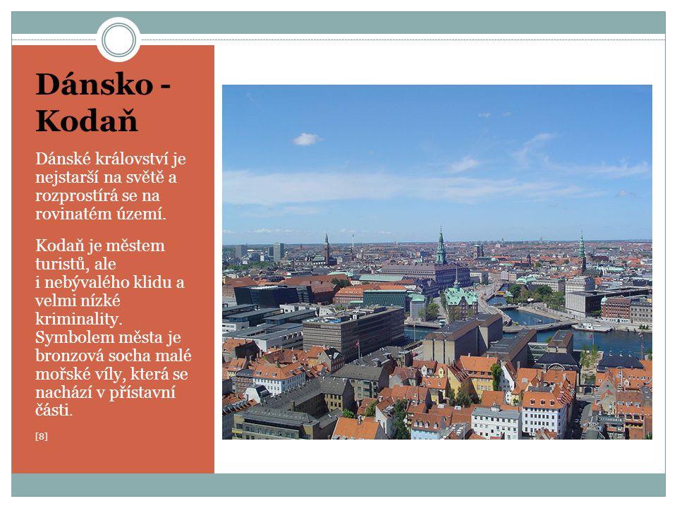 Dánsko - Kodaň Dánské království je nejstarší na světě a rozprostírá se na rovinatém území. Kodaň je městem turistů, ale i nebývalého klidu a velmi ní
