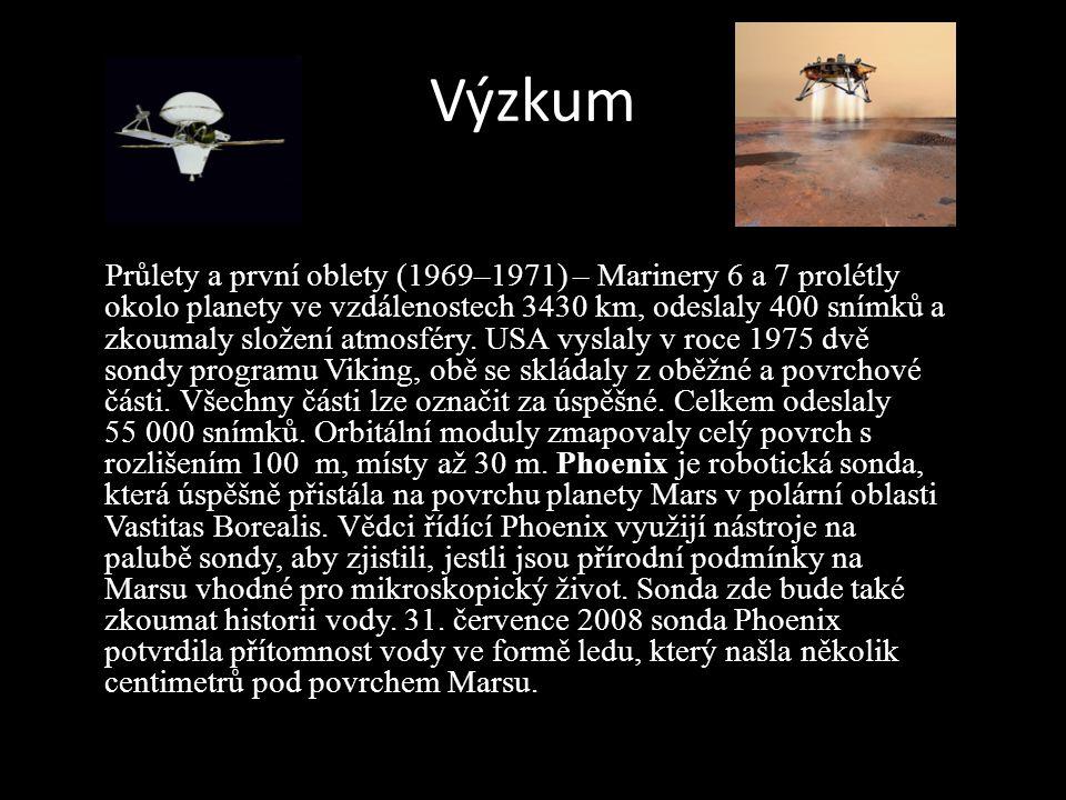 Výzkum Průlety a první oblety (1969–1971) – Marinery 6 a 7 prolétly okolo planety ve vzdálenostech 3430 km, odeslaly 400 snímků a zkoumaly složení atmosféry.