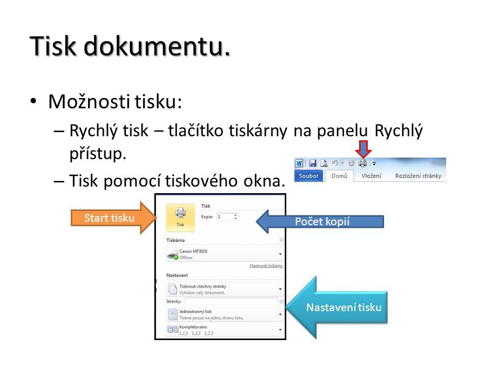Tisk dokumentu. Možnosti tisku: – Rychlý tisk – tlačítko tiskárny na panelu Rychlý přístup.