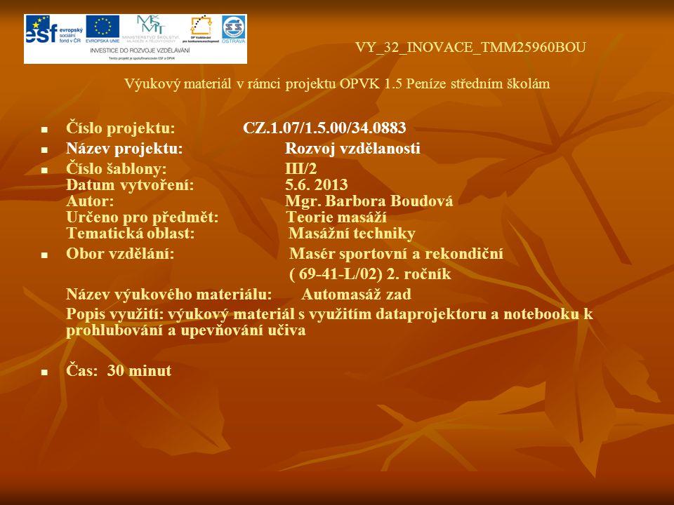 VY_32_INOVACE_TMM25960BOU Výukový materiál v rámci projektu OPVK 1.5 Peníze středním školám Číslo projektu: CZ.1.07/1.5.00/34.0883 Název projektu: Roz