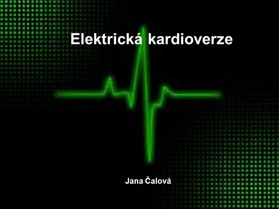 Definice Plánovaná léčebná metoda, jejímž cílem je pomocí elektrického výboje převedení patologického srdečního rytmu zpět na rytmus fyziologický – sinusový.