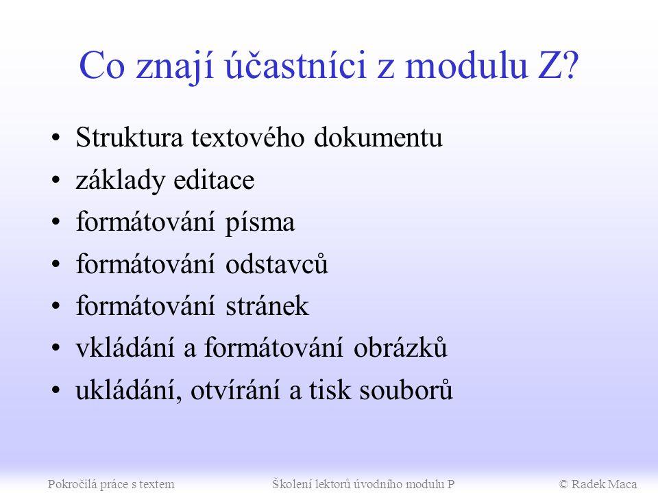 SIPVZ – úvodní modul P Pokročilá práce s textem metodické poznámky (4 h)