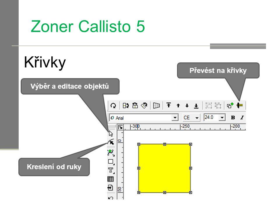 Zoner Callisto 5 Křivky Výběr a editace objektů Převést na křivky Kreslení od ruky