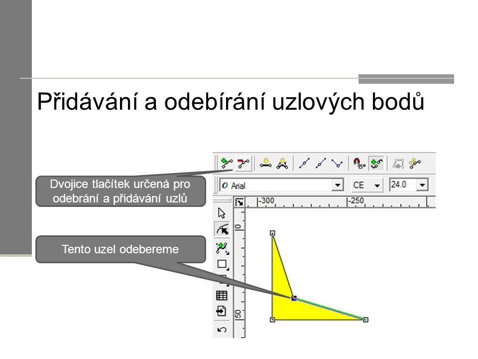 Přidávání a odebírání uzlových bodů Tento uzel odebereme Dvojice tlačítek určená pro odebrání a přidávání uzlů