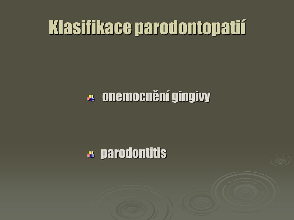 Klasifikace parodontopatií onemocnění gingivy onemocnění gingivy parodontitis parodontitis