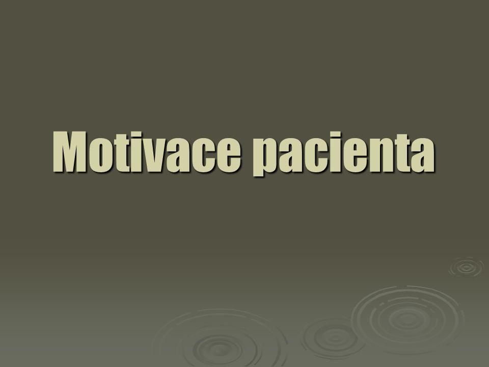 Motivace pacienta Motivace pacienta