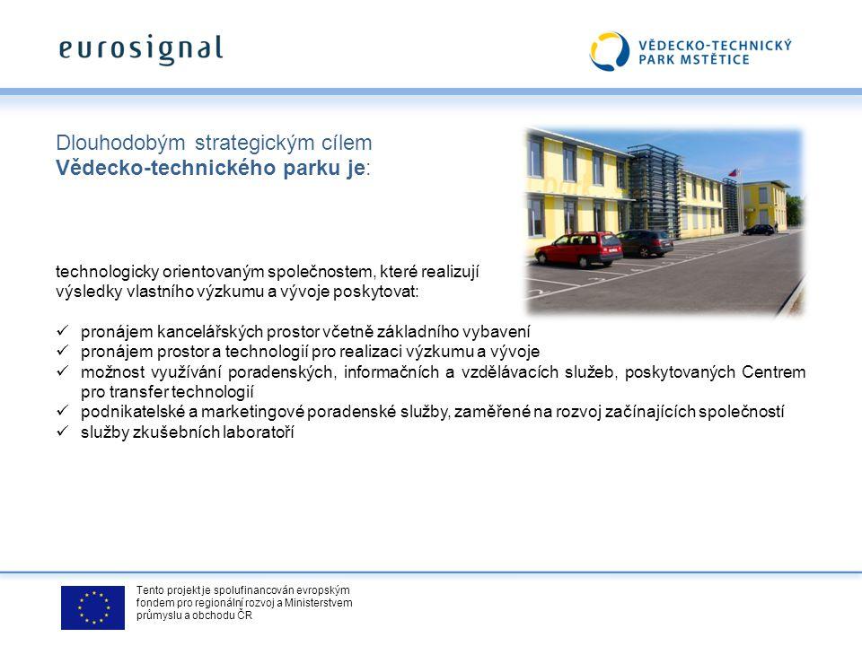 Tento projekt je spolufinancován evropským fondem pro regionální rozvoj a Ministerstvem průmyslu a obchodu ČR Dlouhodobým strategickým cílem Vědecko-t