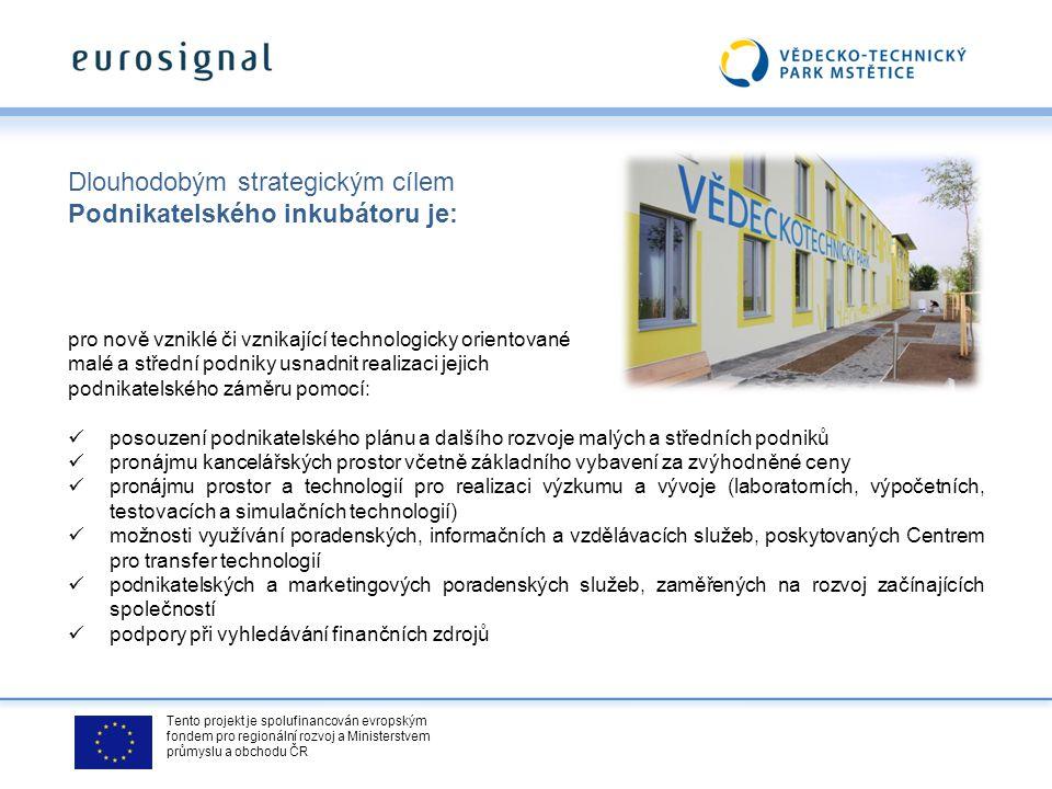 Tento projekt je spolufinancován evropským fondem pro regionální rozvoj a Ministerstvem průmyslu a obchodu ČR Dlouhodobým strategickým cílem Podnikate