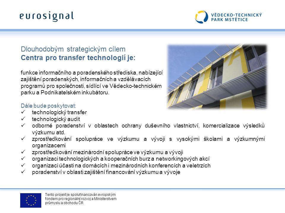 Tento projekt je spolufinancován evropským fondem pro regionální rozvoj a Ministerstvem průmyslu a obchodu ČR Dlouhodobým strategickým cílem Centra pr
