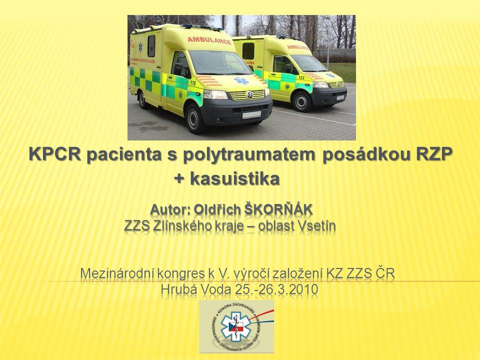 KPCR pacienta s polytraumatem posádkou RZP + kasuistika + kasuistika