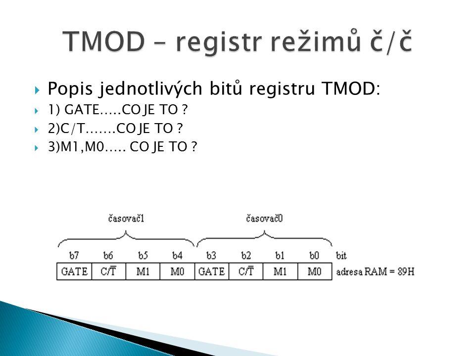  Popis jednotlivých bitů registru TMOD:  1) GATE…..CO JE TO .