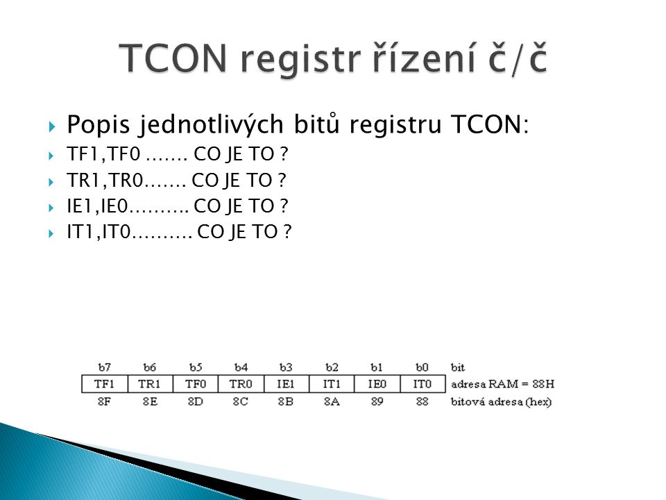  Popis jednotlivých bitů registru TCON:  TF1,TF0 …….
