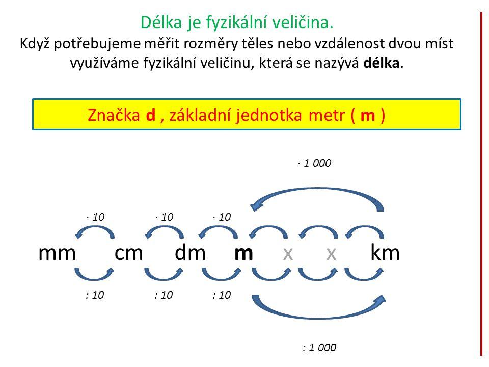 Délka je fyzikální veličina. Když potřebujeme měřit rozměry těles nebo vzdálenost dvou míst využíváme fyzikální veličinu, která se nazývá délka. Značk