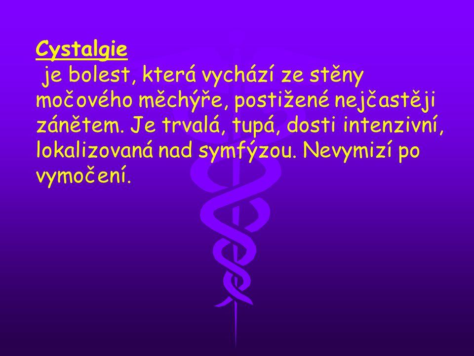 Cystalgie je bolest, která vychází ze stěny močového měchýře, postižené nejčastěji zánětem. Je trvalá, tupá, dosti intenzivní, lokalizovaná nad symfýz