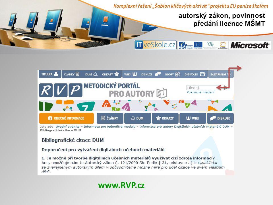 """Komplexní řešení """"Šablon klíčových aktivit projektu EU peníze školám autorský zákon, povinnost předání licence MŠMT www.RVP.cz"""