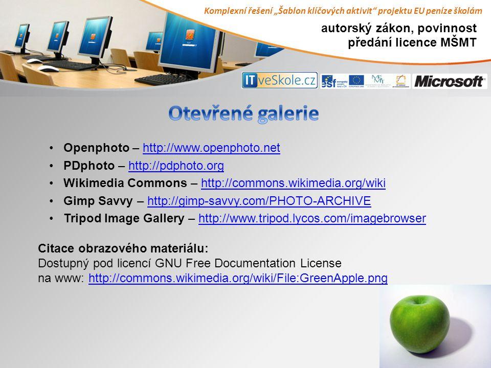 """Komplexní řešení """"Šablon klíčových aktivit projektu EU peníze školám autorský zákon, povinnost předání licence MŠMT Openphoto – http://www.openphoto.nethttp://www.openphoto.net PDphoto – http://pdphoto.orghttp://pdphoto.org Wikimedia Commons – http://commons.wikimedia.org/wikihttp://commons.wikimedia.org/wiki Gimp Savvy – http://gimp-savvy.com/PHOTO-ARCHIVEhttp://gimp-savvy.com/PHOTO-ARCHIVE Tripod Image Gallery – http://www.tripod.lycos.com/imagebrowserhttp://www.tripod.lycos.com/imagebrowser Citace obrazového materiálu: Dostupný pod licencí GNU Free Documentation License na www: http://commons.wikimedia.org/wiki/File:GreenApple.pnghttp://commons.wikimedia.org/wiki/File:GreenApple.png"""