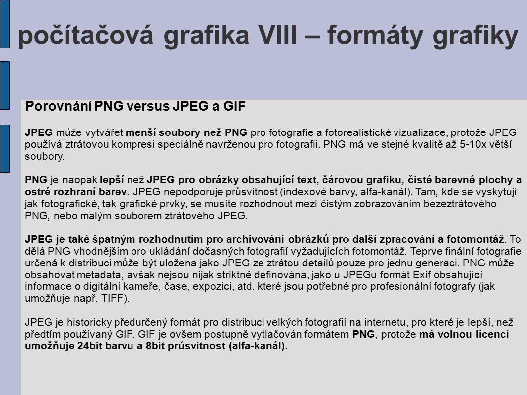 počítačová grafika VIII – formáty grafiky JPEG může vytvářet menší soubory než PNG pro fotografie a fotorealistické vizualizace, protože JPEG používá