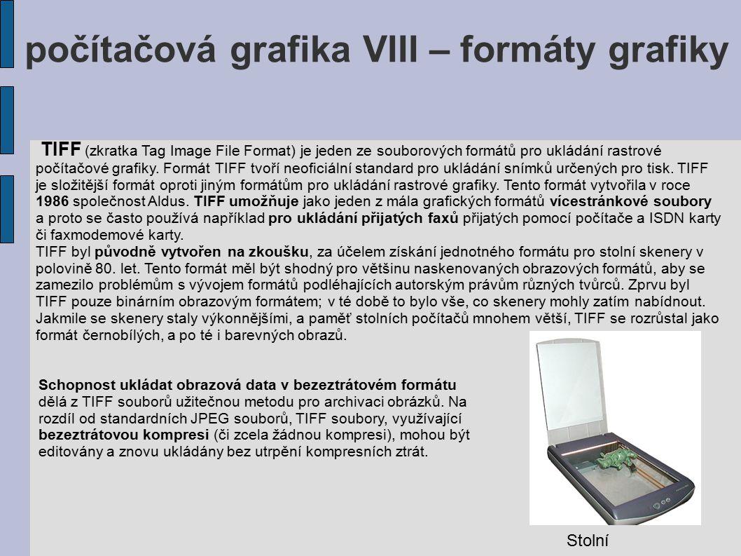 počítačová grafika VIII – formáty grafiky TIFF (zkratka Tag Image File Format) je jeden ze souborových formátů pro ukládání rastrové počítačové grafik