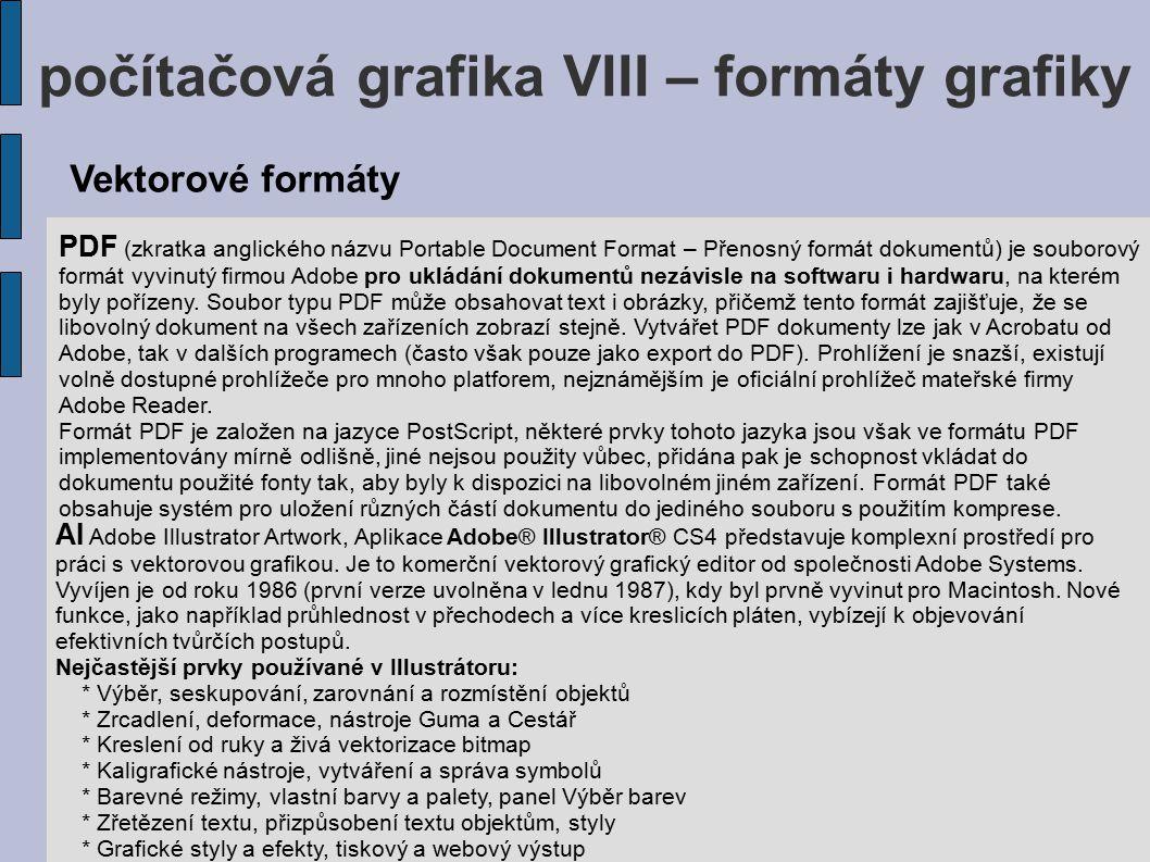 počítačová grafika VIII – formáty grafiky PDF (zkratka anglického názvu Portable Document Format – Přenosný formát dokumentů) je souborový formát vyvi