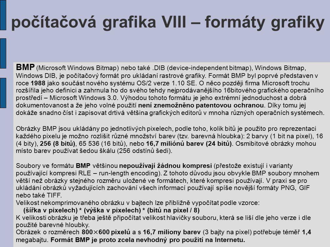 počítačová grafika VIII – formáty grafiky GIF (Graphics Interchange Format) je grafický formát určený pro rastrovou grafiku.