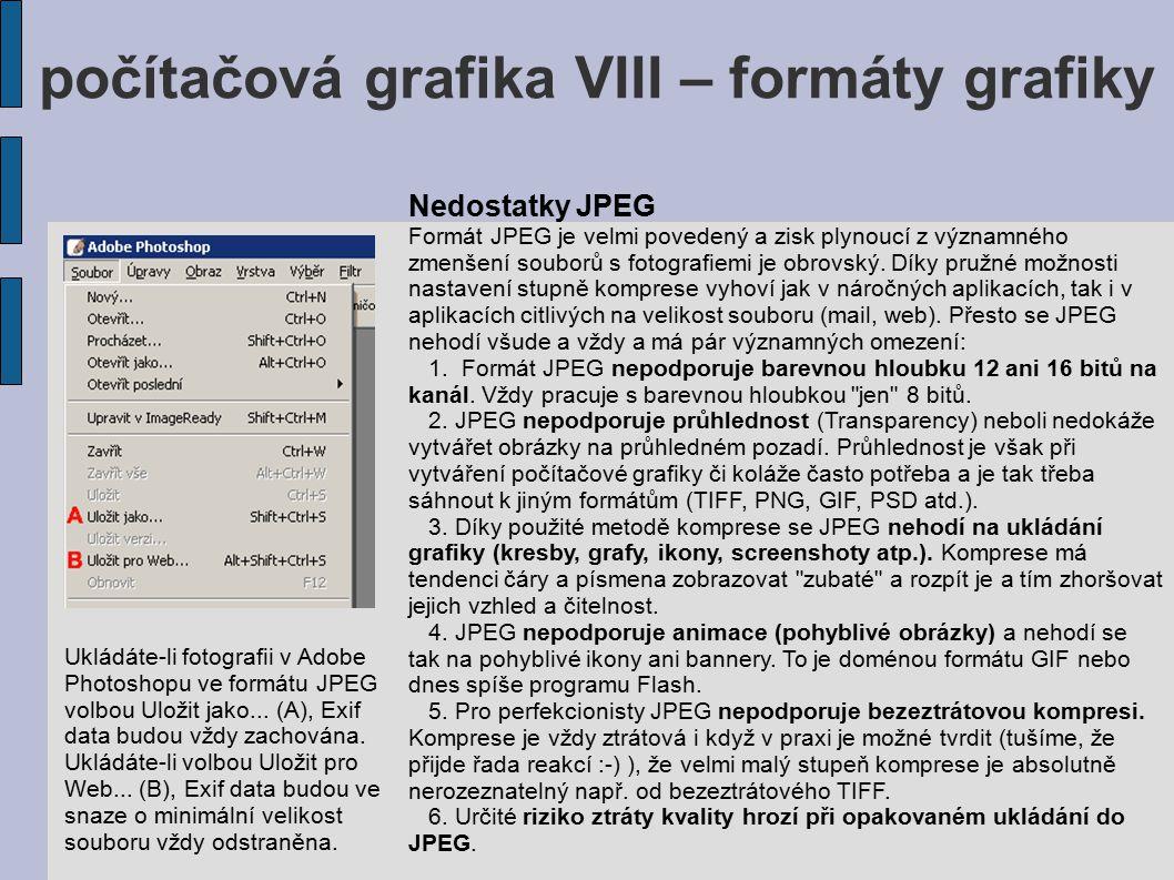 počítačová grafika VIII – formáty grafiky Programové vybavení pro práci s grafikou Pro práci s 2D grafikou můžeme zvolit komerční nástroje (Adobe, Corel, Zoner…), alternativou je možnost využití freewarových a pod licencí GPL dostupných programů.