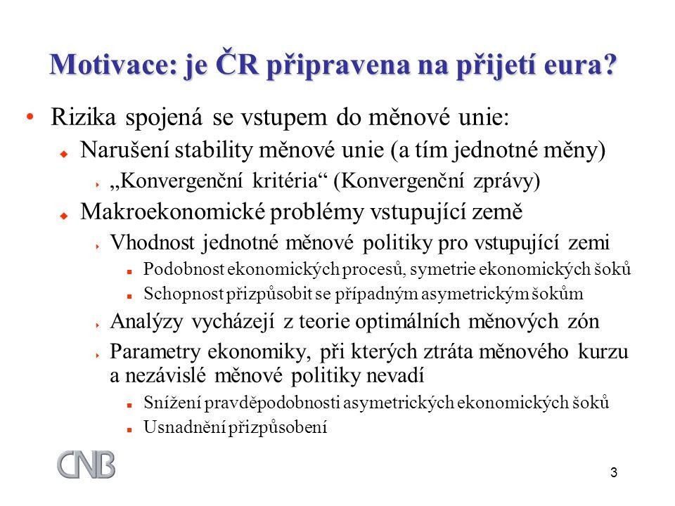 3 Motivace: je ČR připravena na přijetí eura.