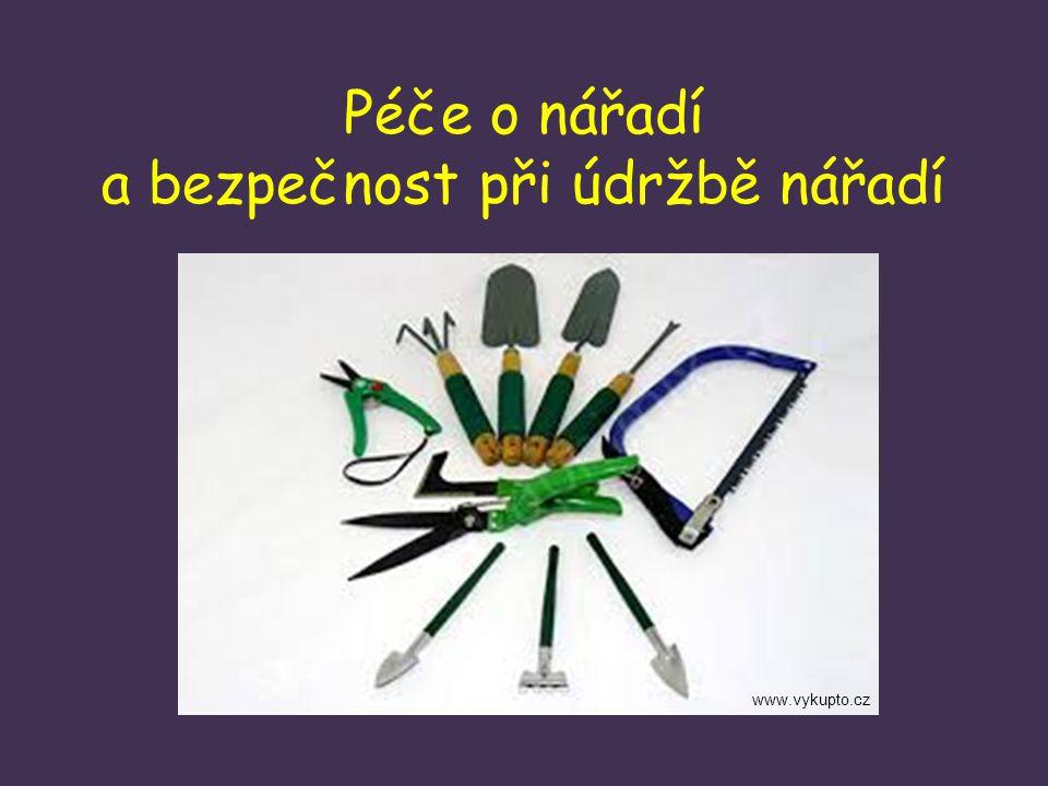 Péče o nářadí a bezpečnost při údržbě nářadí www.vykupto.cz