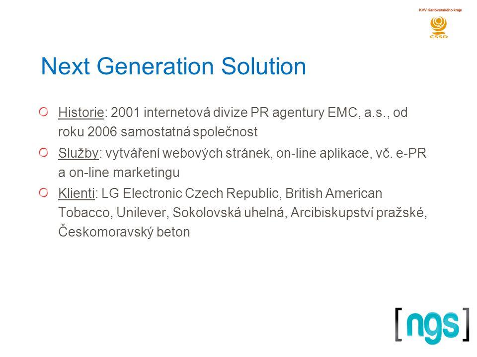 Next Generation Solution Historie: 2001 internetová divize PR agentury EMC, a.s., od roku 2006 samostatná společnost Služby: vytváření webových stránek, on-line aplikace, vč.