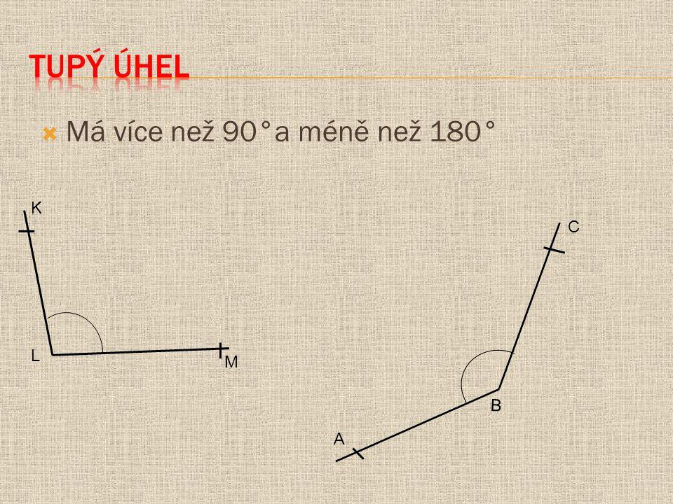  Má více než 90°a méně než 180° L K M C
