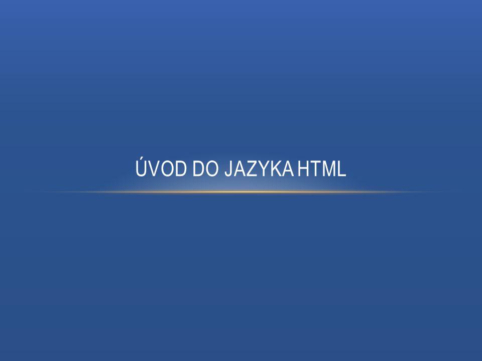 ÚVOD DO JAZYKA HTML