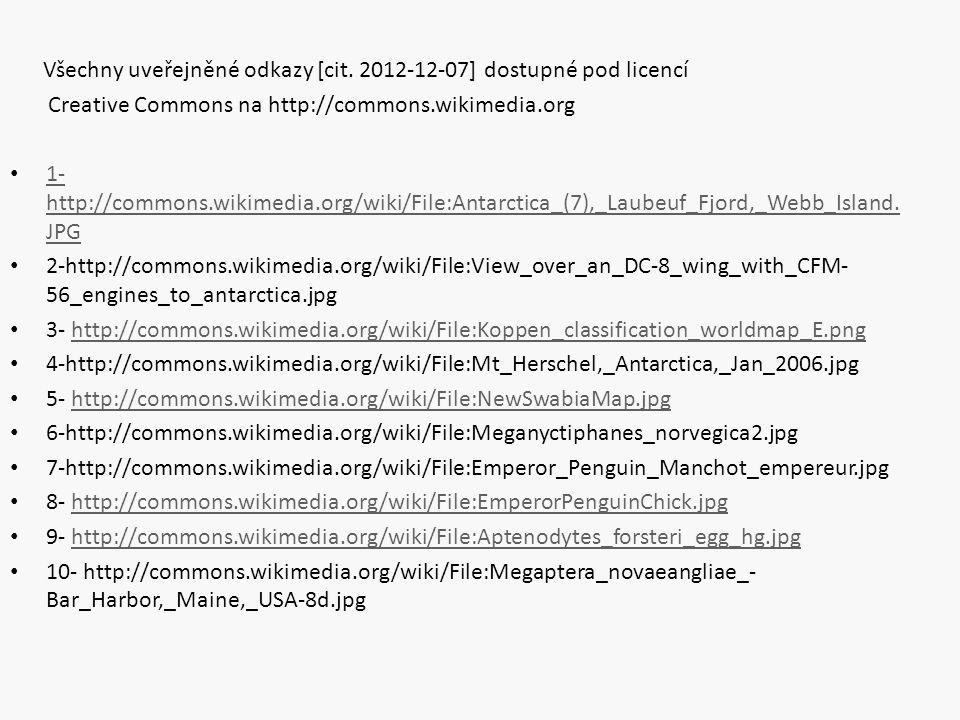 Všechny uveřejněné odkazy [cit. 2012-12-07] dostupné pod licencí Creative Commons na http://commons.wikimedia.org 1- http://commons.wikimedia.org/wiki