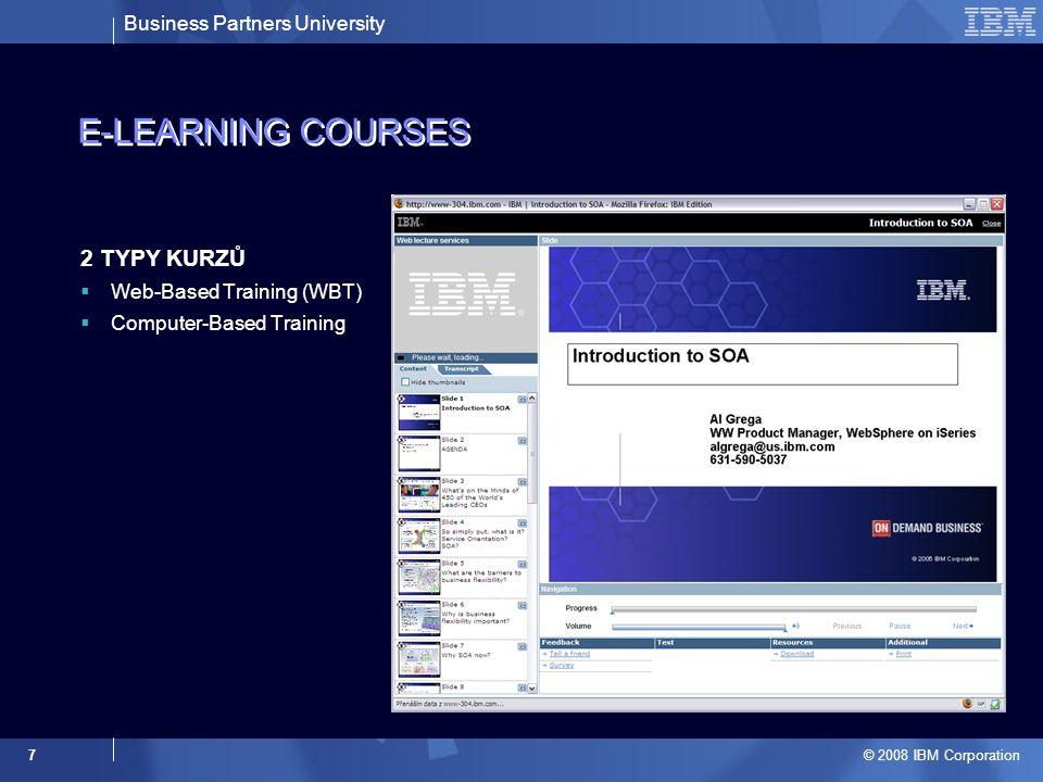 Business Partners University © 2008 IBM Corporation 18 Děkuji za pozornost