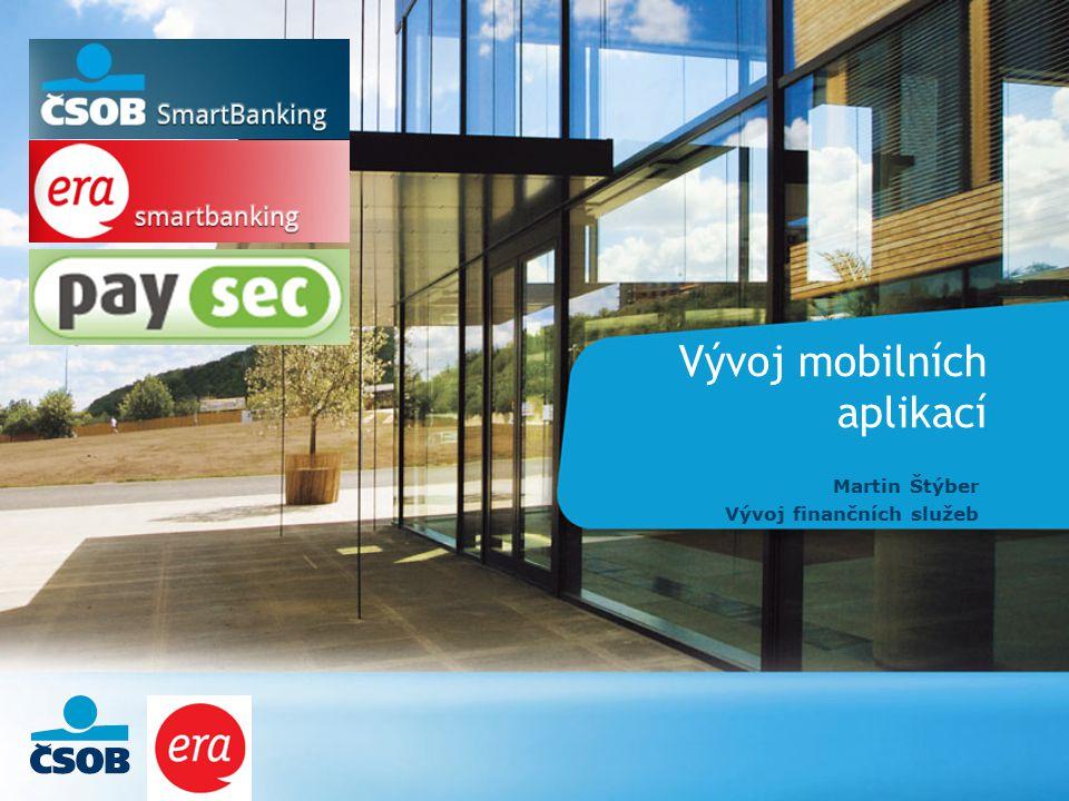 Vývoj mobilních aplikací Martin Štýber Vývoj finančních služeb