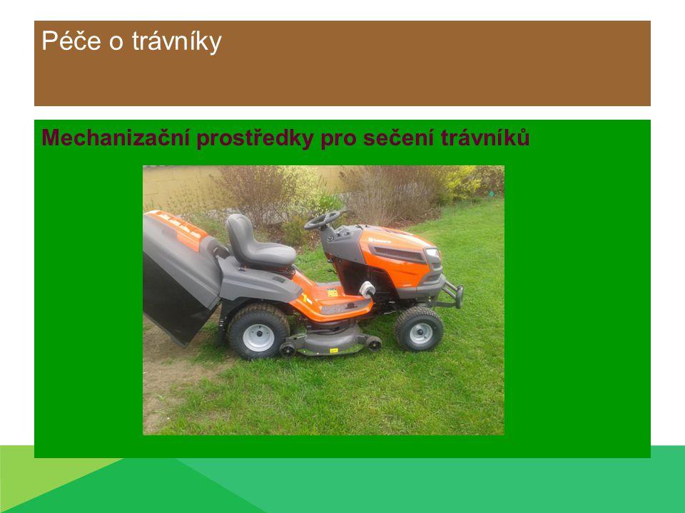 Péče o trávníky Mechanizační prostředky pro sečení trávníků