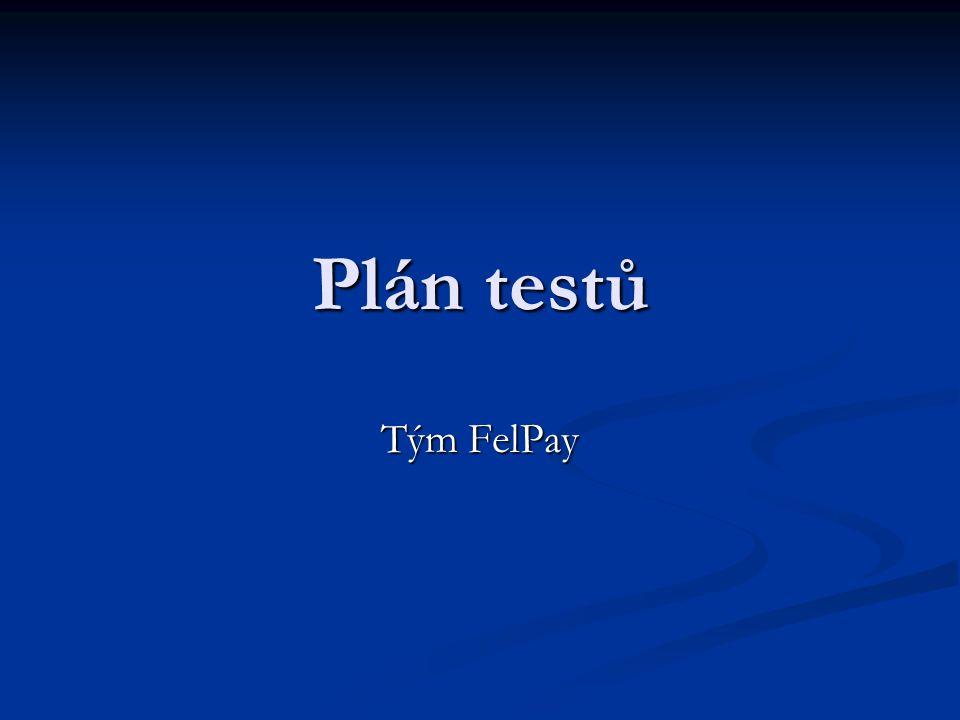 Plán testů Tým FelPay