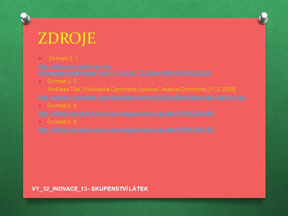 ZDROJE  Snímek č. 1: http://office.microsoft.com/cs- cz/images/results.aspx?qu=U%C4%8CITEL&ex=1#ai:MP900422581|  Snímek č. 3 - Andreas Tille, Wikime